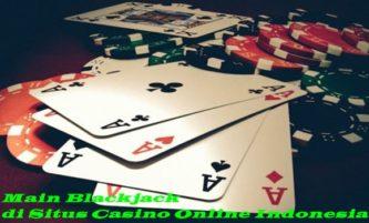 Main Blackjack di Situs Casino Online Indonesia